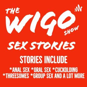 WIGO Show: Sex Stories and Sex Talk