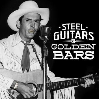 Steel guitars and golden bars' Podcast