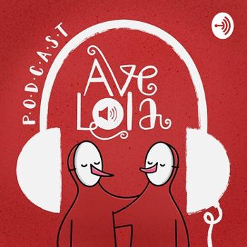Podcast Ave Lola