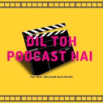 Dil Toh Podcast Hai!