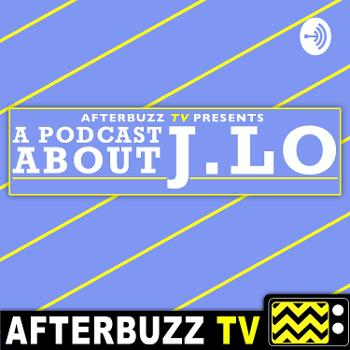 A Podcast About J.Lo
