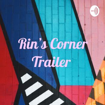 Rin's Corner Trailer