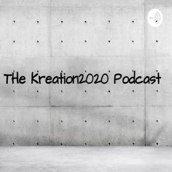 The Kreation2020 podcast