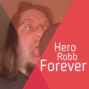 Hero Robb Forever