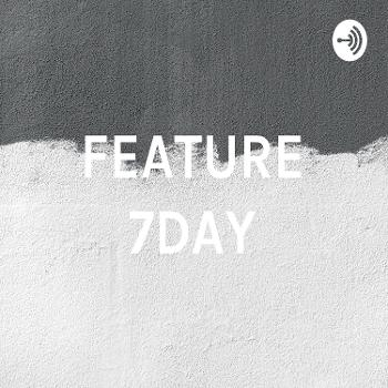 FEATURE 7DAY