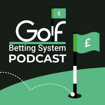 Golf Betting System Podcast