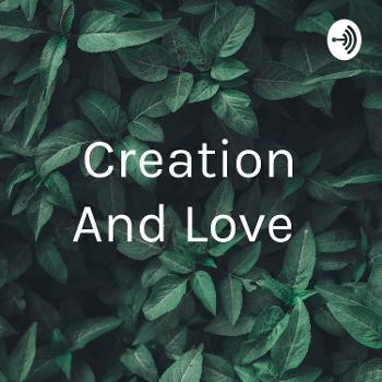 Creation And Love