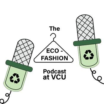 Eco-Fashion Podcast at VCU