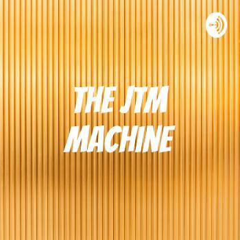 The JTM Machine