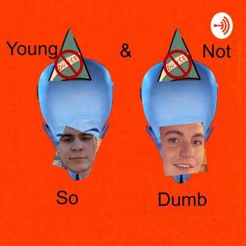 Young And Not So Dumb Podcast