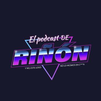 El Podcast De Riñon