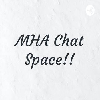 MHA Chat Space!!