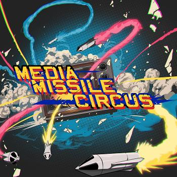 Media Missile Circus