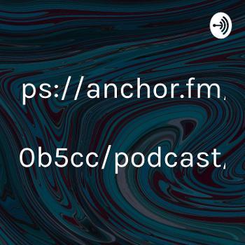 https://anchor.fm/s/3430b5cc/podcast/rss