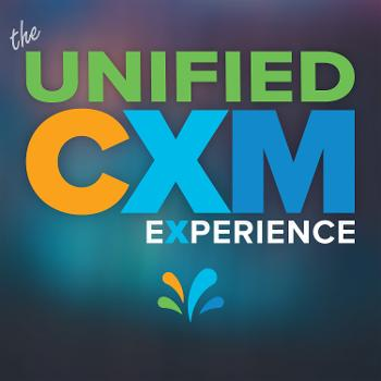 The Unified-CXM Experience