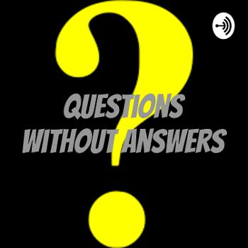 Questions Without Answers