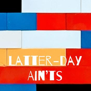 Latter-day Ain'ts