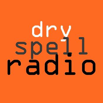 The Dry Spellcast