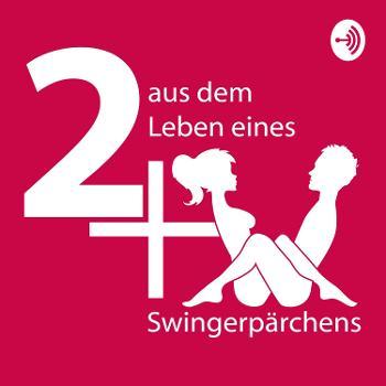 2+X - aus dem Leben eines Swingerpärchens