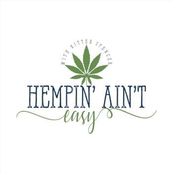 Hempin' Ain't Easy