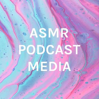 ASMR PODCAST MEDIA