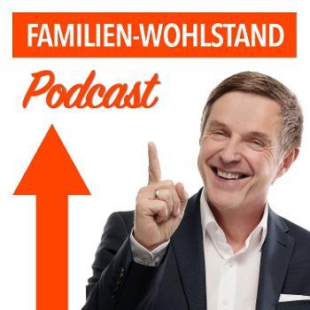 Der Familien-Einkommen Podcast - Wolfgang Schmidt spricht über die Chancen für mehr Wohlstand in jeder Familie - Freude am Erfolg - Persönliches Wachstum und Entwicklung - Wie Familien und erfolgshungrige Menschen mehr und klüger Geld verdienen können - E
