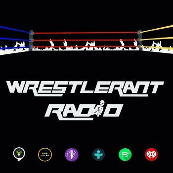 WrestleRant Radio