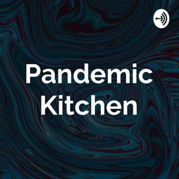 Pandemic Kitchen