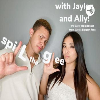 Spill the Glee with Jaylen and Ally!