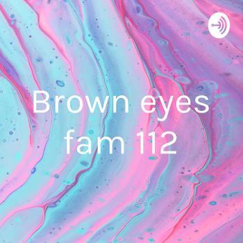 Brown eyes fam 112