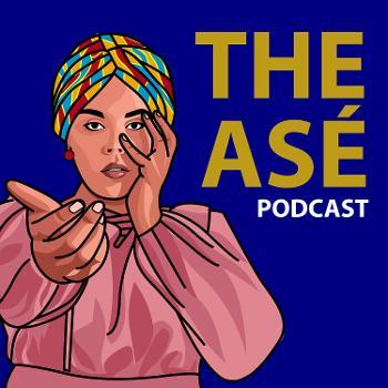 The Asé Podcast