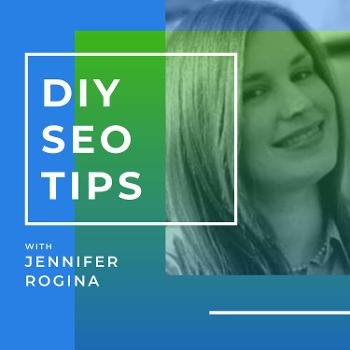 DIY SEO Tips with Jennifer Rogina