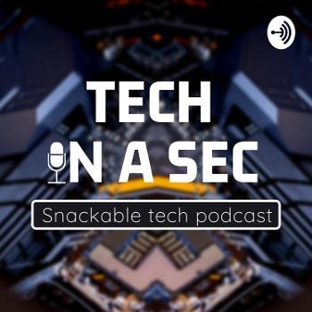 Tech in a Sec
