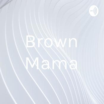 Brown Mama