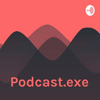 Podcast.exe