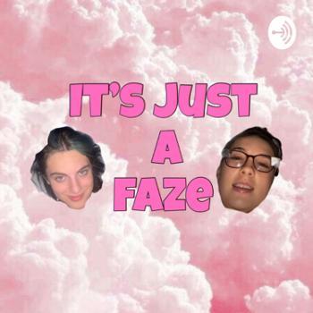 It's just a faze