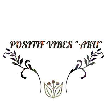 """Positif Vibes """"AKU"""""""