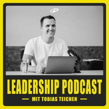 Tobias Teichen – Leadership Podcast