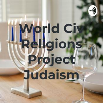 World Civ Religions Project Judaism