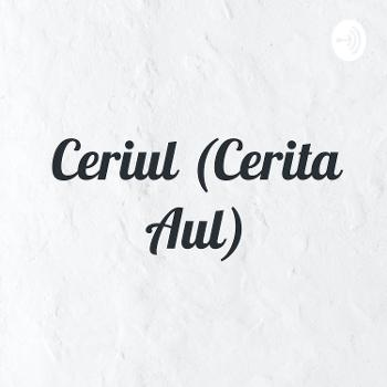 Ceriul (Cerita Aul)