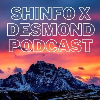 the shinfo X desmond podcast