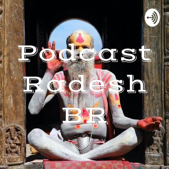 Podcast Radesh BR