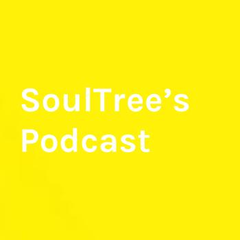 SoulTree's Podcast