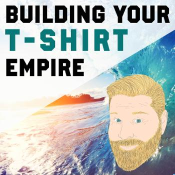 Building your T-Shirt Empire