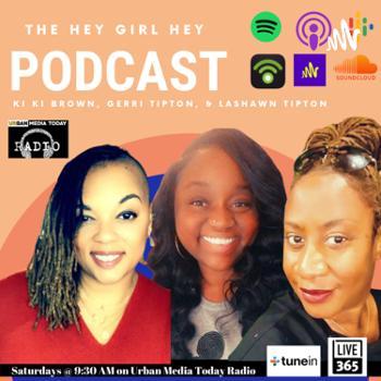 The Hey Girl Hey Podcast
