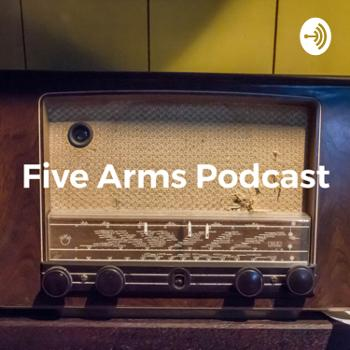 Five Arms Podcast