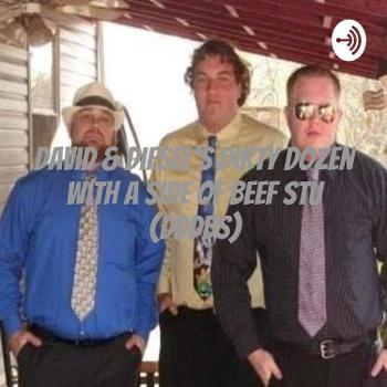 David & Diesel's Dirty Dozen With A Side of Beef Stu (DDDBS)