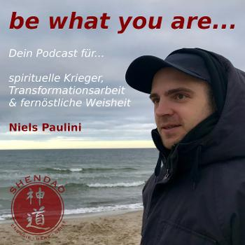 be what you are - Dein Podcast für spirituelle Krieger