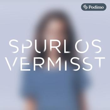Spurlos Vermisst | Ein Podimo Podcast
