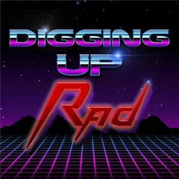 Digging Up Rad